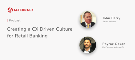 Creating a CX Driven Culture for Retail Banking
