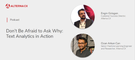 Don't Be Afraid to Ask Why: Text Analytics in Action